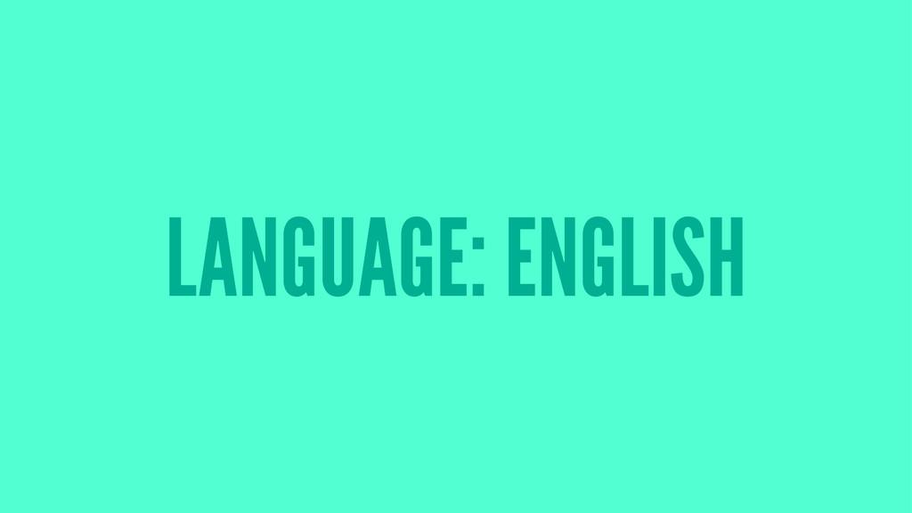 LANGUAGE: ENGLISH