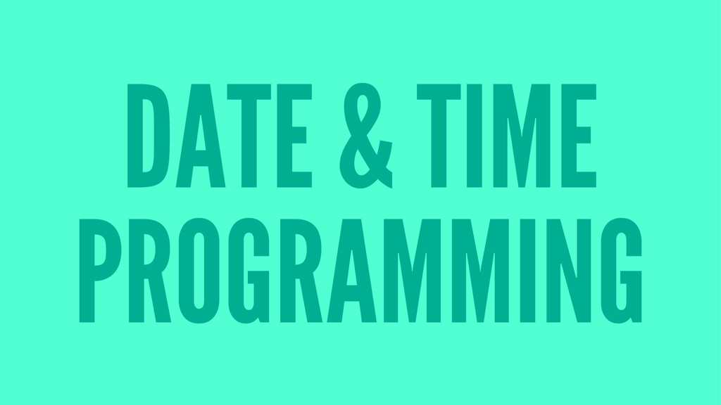 DATE & TIME PROGRAMMING