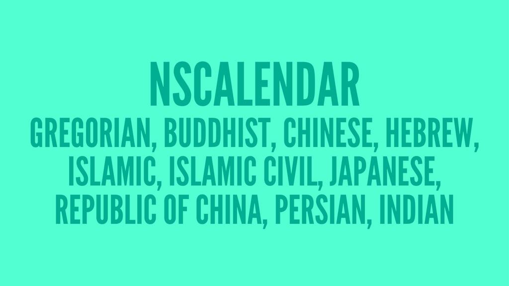 NSCALENDAR GREGORIAN, BUDDHIST, CHINESE, HEBREW...