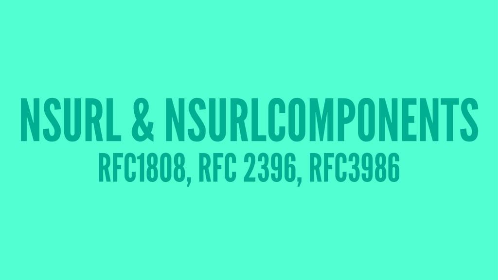NSURL & NSURLCOMPONENTS RFC1808, RFC 2396, RFC3...