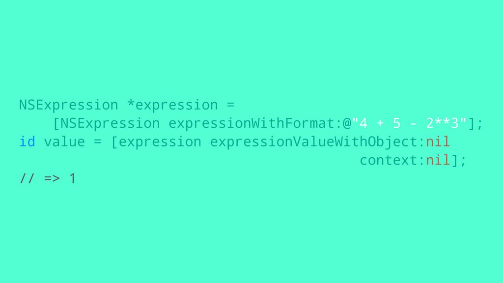 NSExpression *expression = [NSExpression expres...