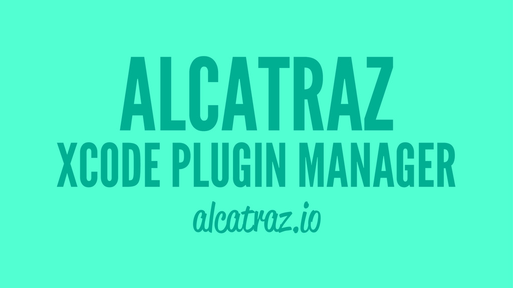 ALCATRAZ XCODE PLUGIN MANAGER alcatraz.io