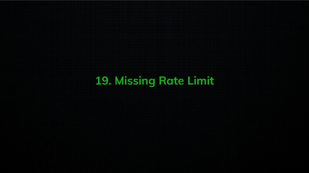19. Missing Rate Limit