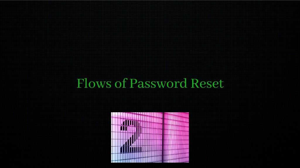 Flows of Password Reset