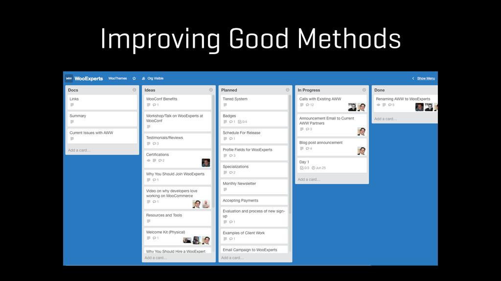 Improving Good Methods