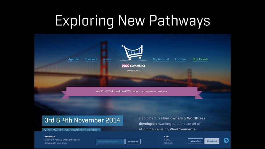 Exploring New Pathways