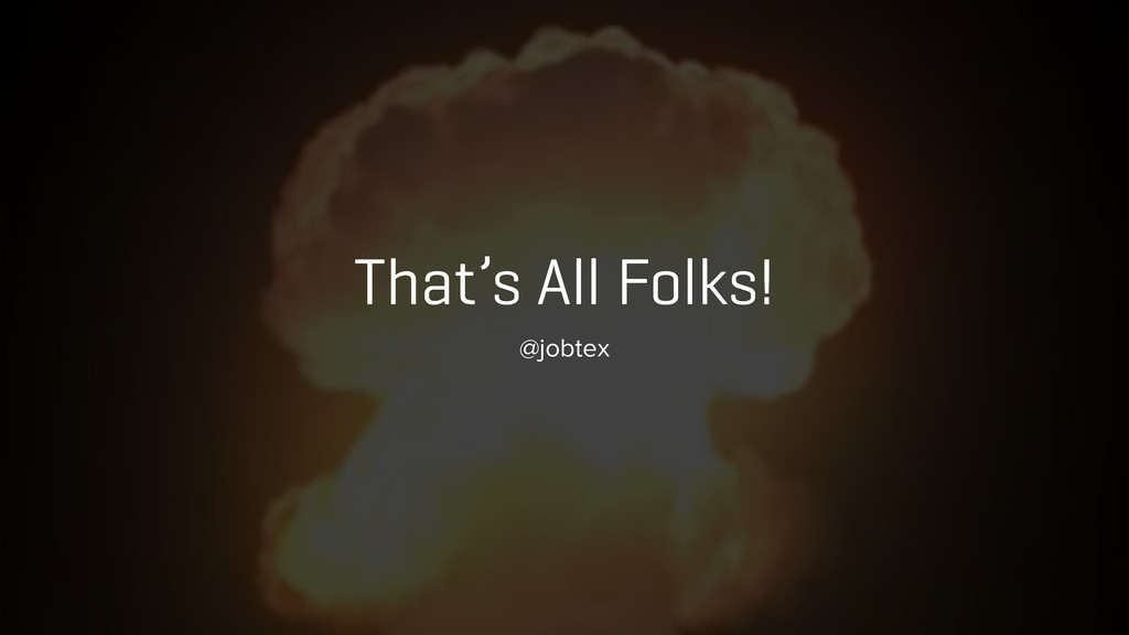 That's All Folks! @jobtex