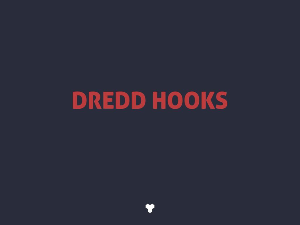 DREDD HOOKS