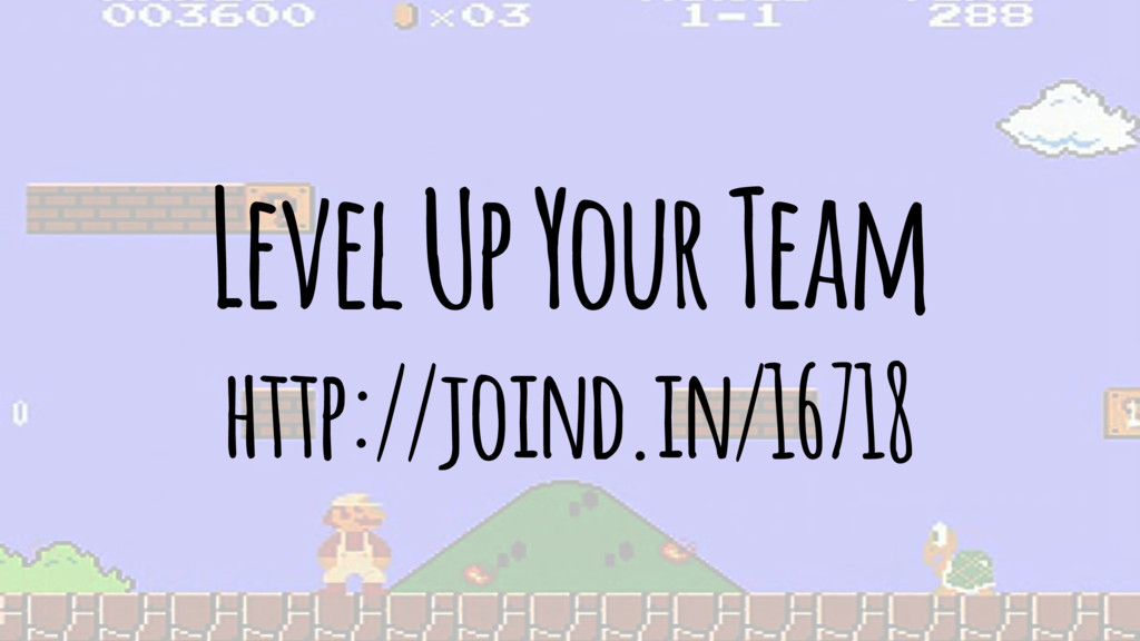 Level Up Your Team http://joind.in/16718