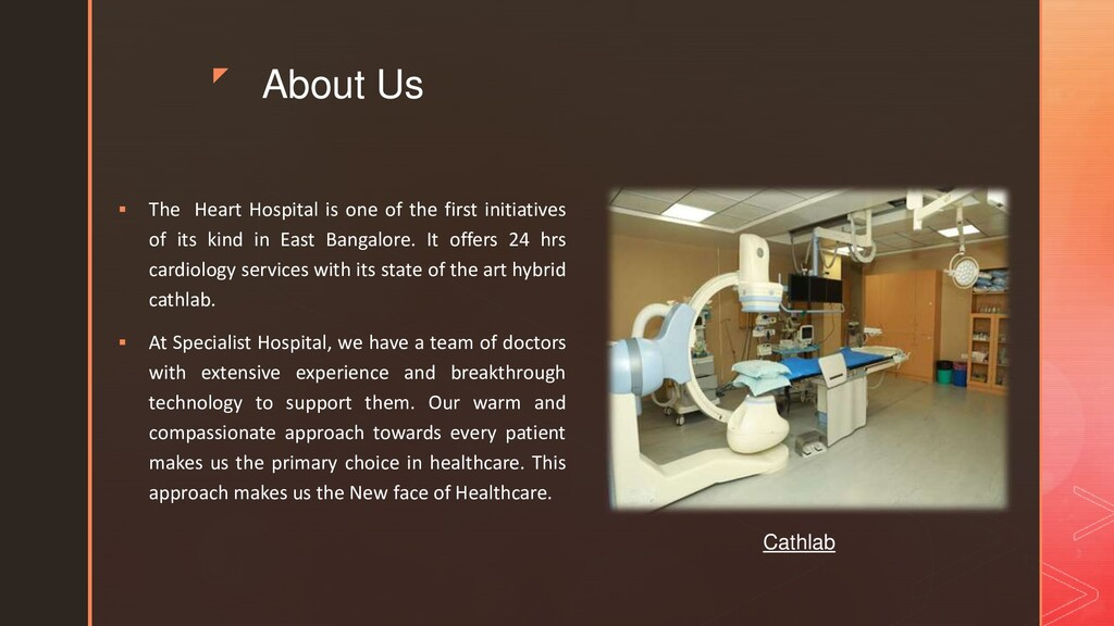 z About Us  The Heart Hospital is one of the f...