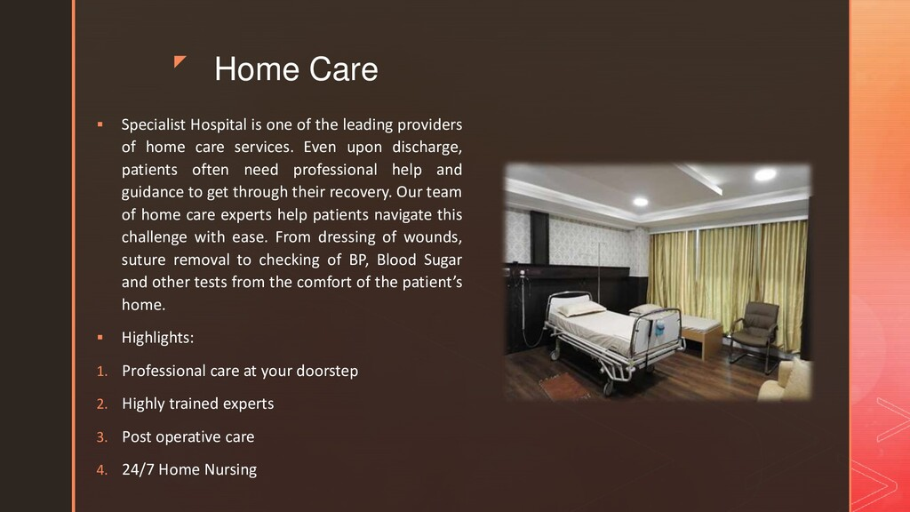 z Home Care  Specialist Hospital is one of the...