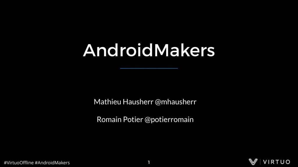 #VirtuoOffline #AndroidMakers AndroidMakers Mathi...