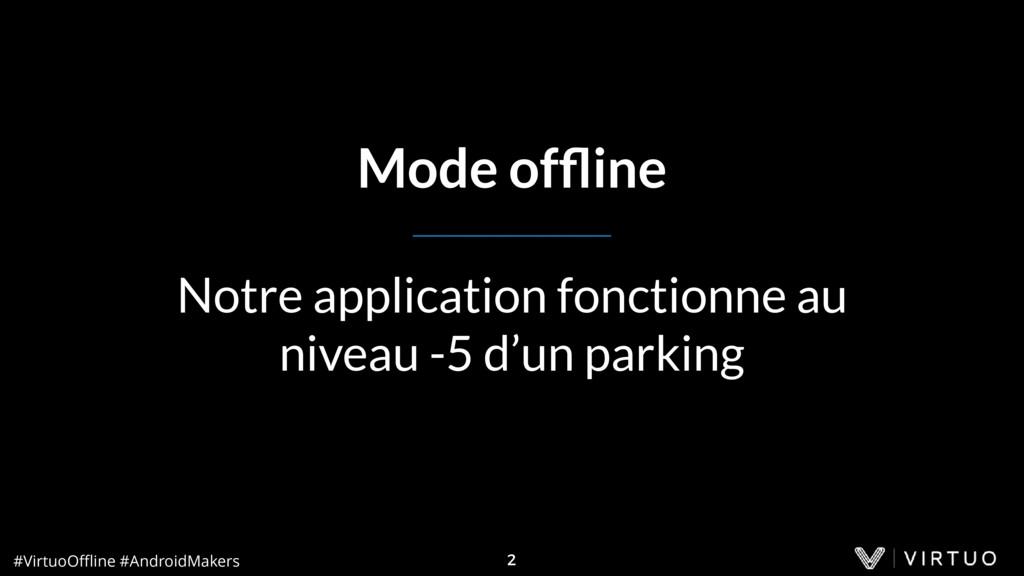 #VirtuoOffline #AndroidMakers Mode offline Notre a...