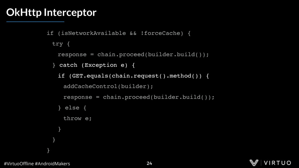 #VirtuoOffline #AndroidMakers 24 OkHttp Intercept...