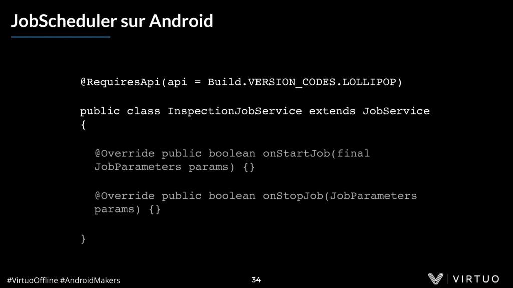#VirtuoOffline #AndroidMakers 34 JobScheduler sur...