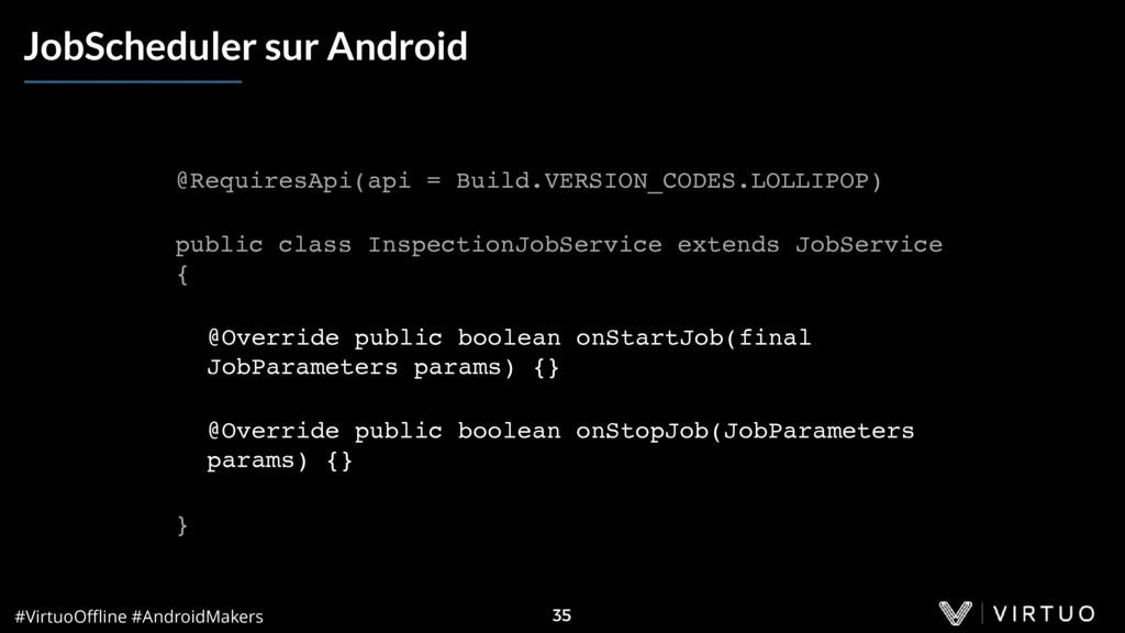 #VirtuoOffline #AndroidMakers 35 JobScheduler sur...