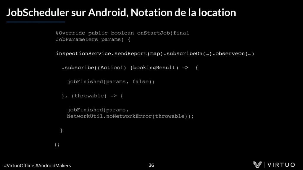 #VirtuoOffline #AndroidMakers 36 JobScheduler sur...