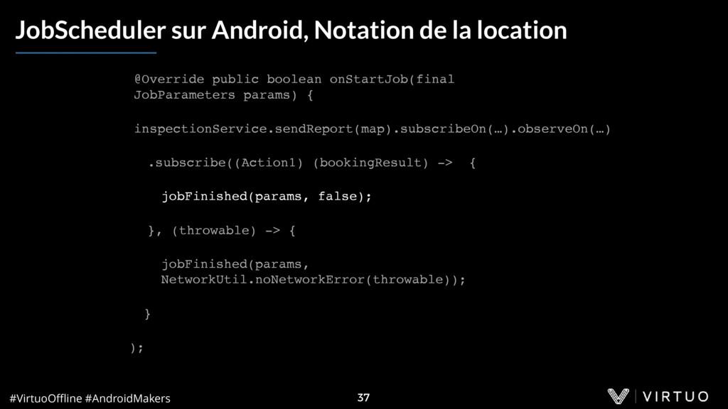 #VirtuoOffline #AndroidMakers 37 JobScheduler sur...