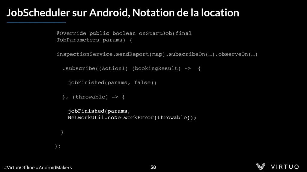 #VirtuoOffline #AndroidMakers 38 JobScheduler sur...