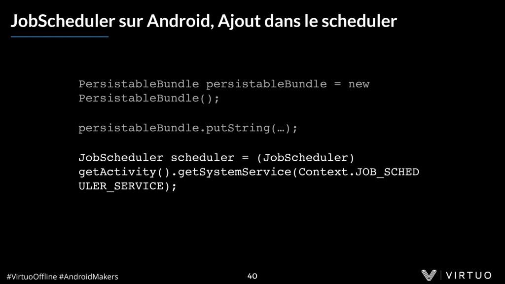 #VirtuoOffline #AndroidMakers 40 JobScheduler sur...