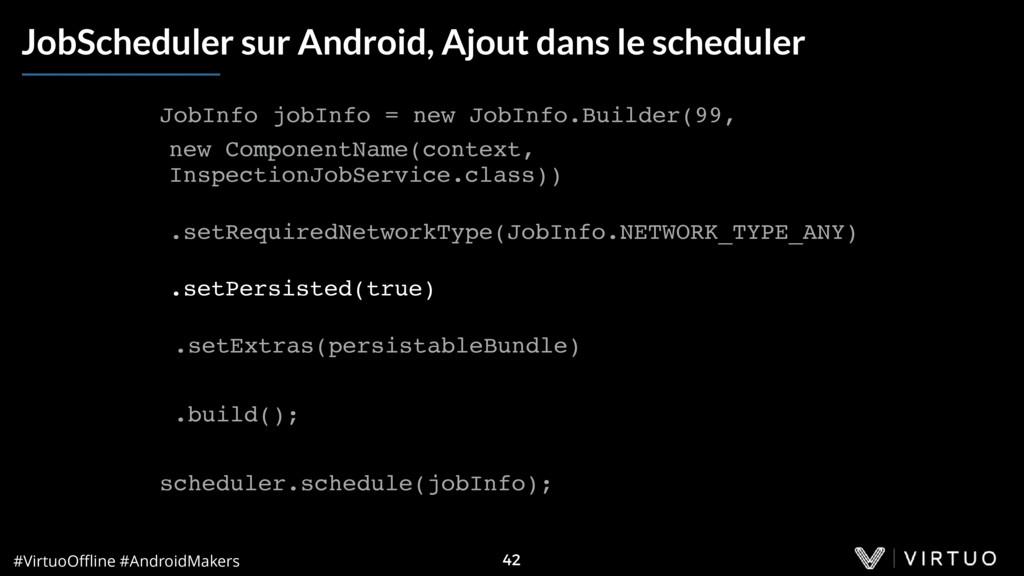 #VirtuoOffline #AndroidMakers 42 JobScheduler sur...