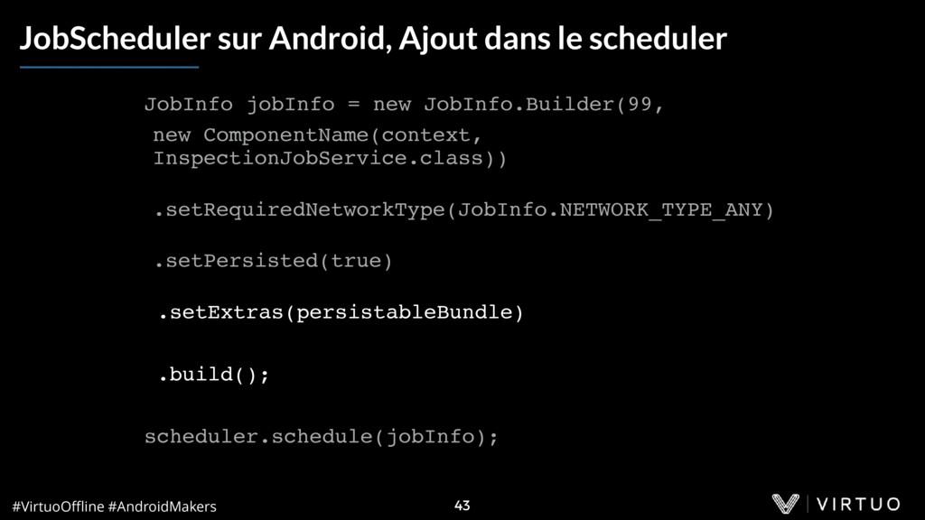 #VirtuoOffline #AndroidMakers 43 JobScheduler sur...