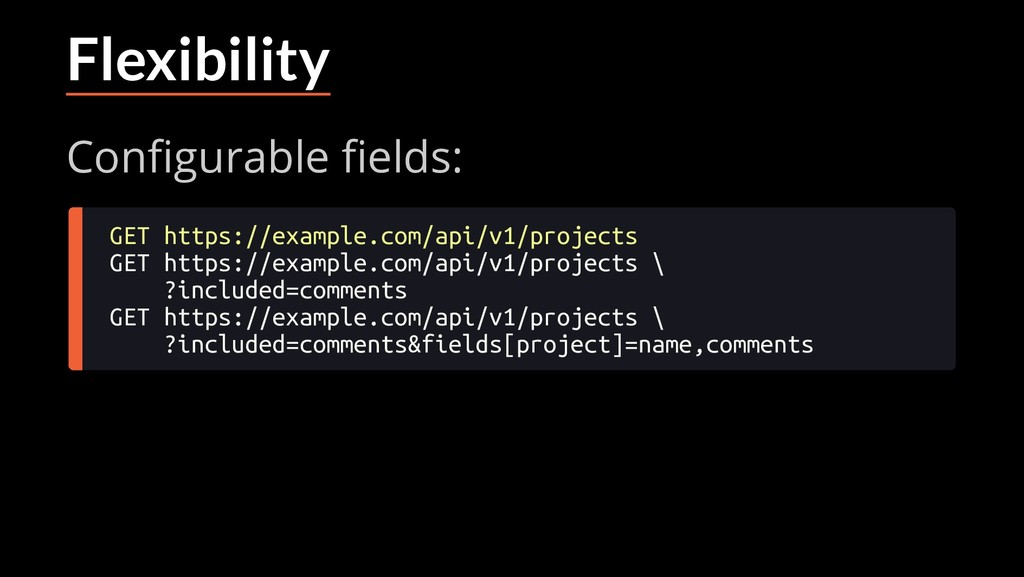 Flexibility Con gurable elds: GET https://examp...