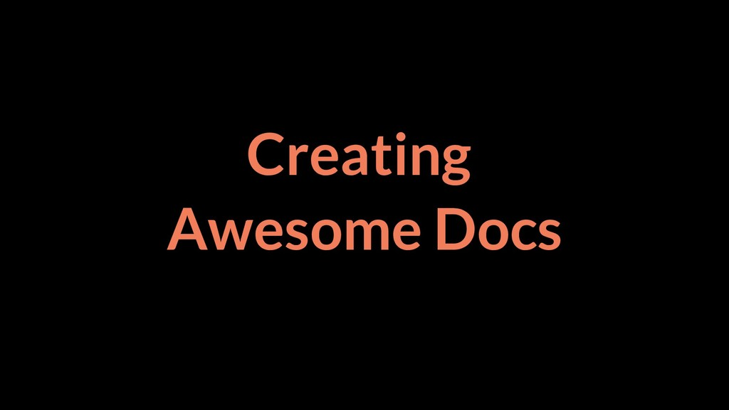 Creating Awesome Docs