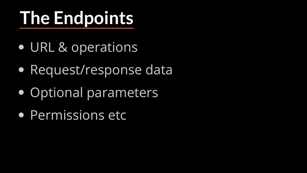 The Endpoints URL & operations Request/response...