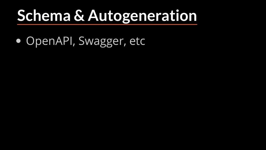 Schema & Autogeneration OpenAPI, Swagger, etc