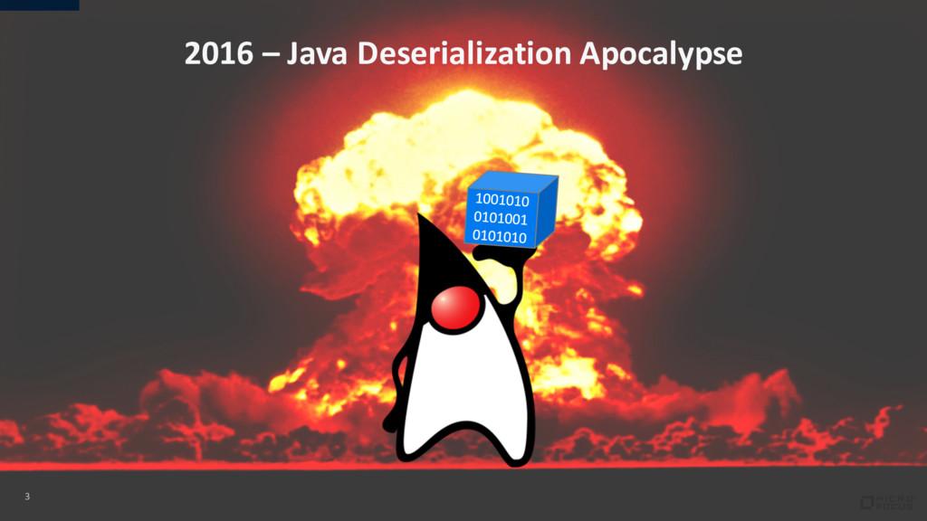 3 2016 – Java Deserialization Apocalypse
