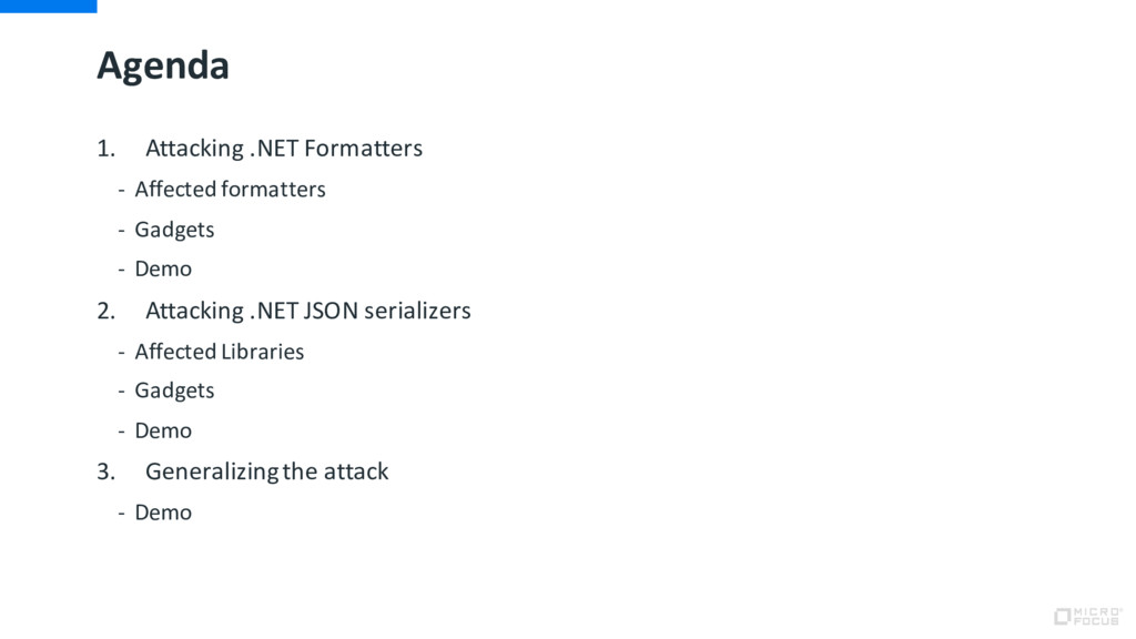 Agenda 1. Attacking .NET Formatters - Affected ...
