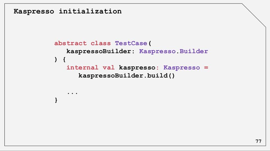 abstract class TestCase( kaspressoBuilder: Kasp...