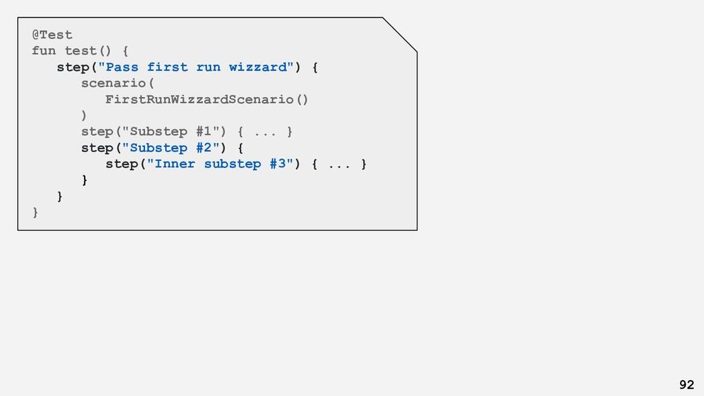 """@Test fun test() { step(""""Pass first run wizzard..."""