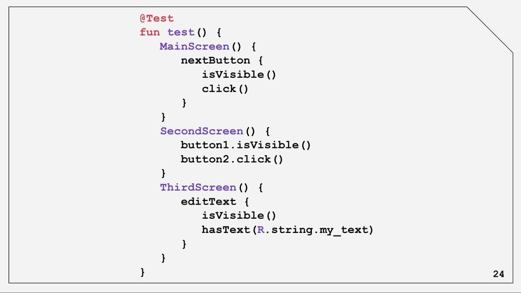 @Test fun test() { MainScreen() { nextButton { ...