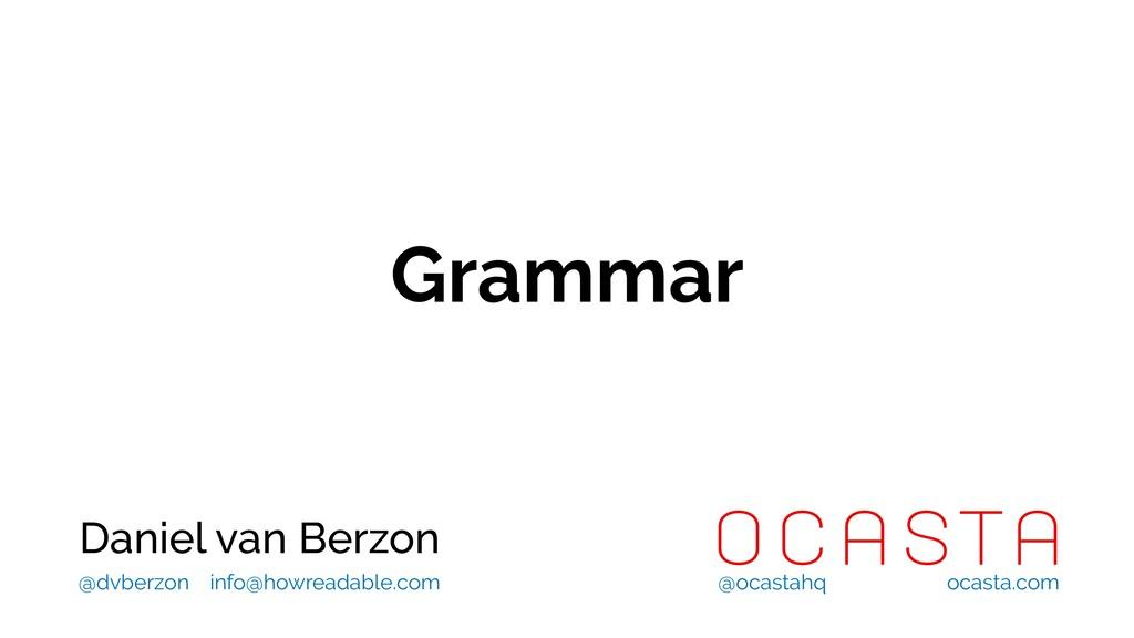 Grammar Daniel van Berzon @ocastahq ocasta.com ...