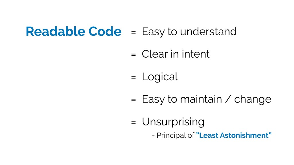 Readable Code = Easy to understand = Clear in i...