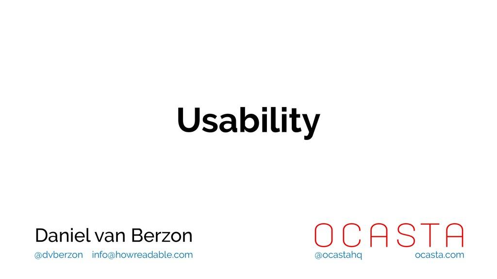 Usability Daniel van Berzon @ocastahq ocasta.co...