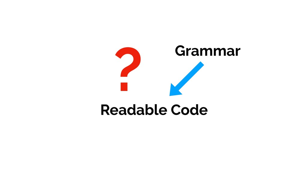 ? Grammar Readable Code