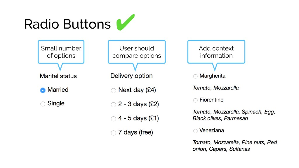 Radio Buttons ✔ Small number of options User sh...