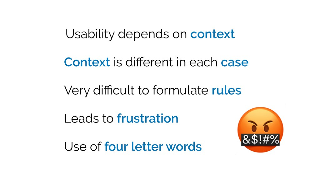 Usability depends on context Context is differen...