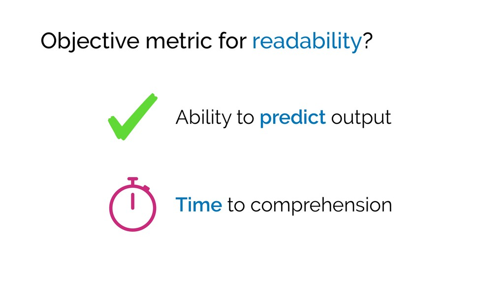 Objective metric for readability? Ability to pr...