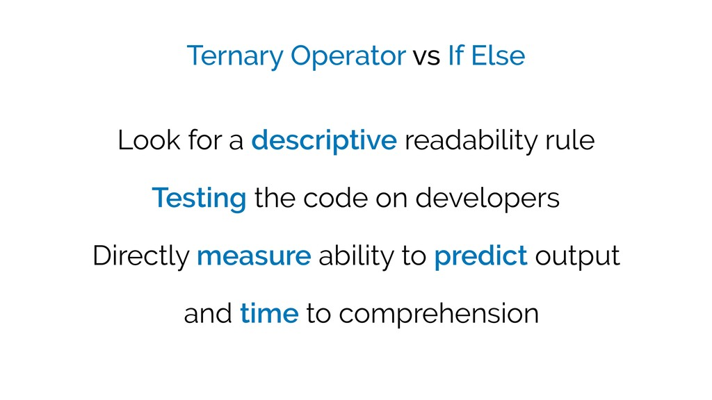 Ternary Operator vs If Else Look for a descript...