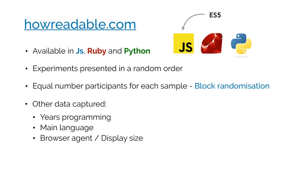 • Available in Js, Ruby and Python • Experiment...