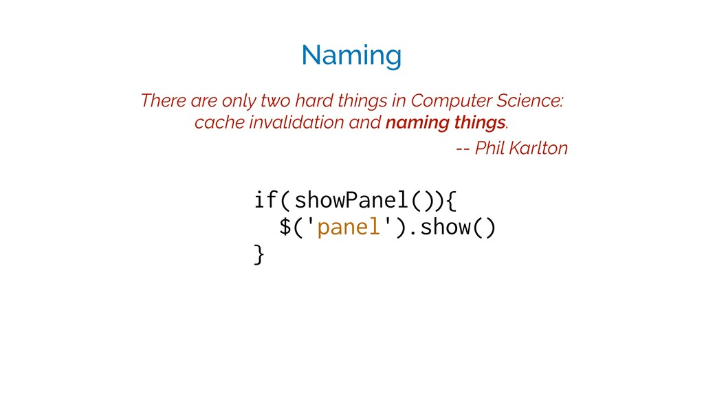 if(showPanel()){ $('panel').show() } Naming sho...