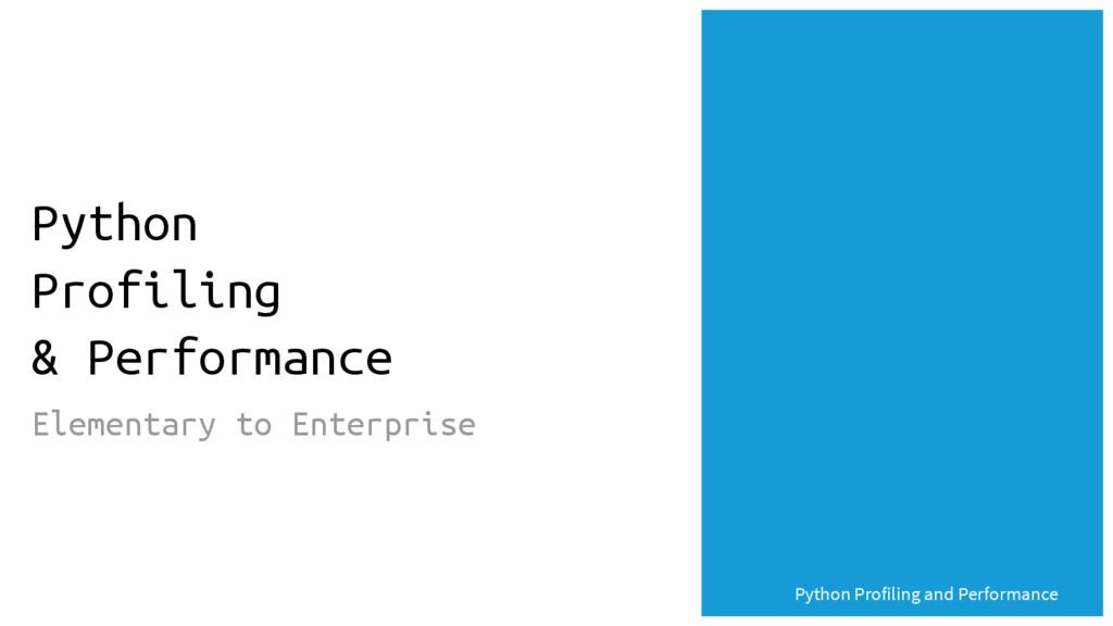 Python Profiling and Performance Python Profili...