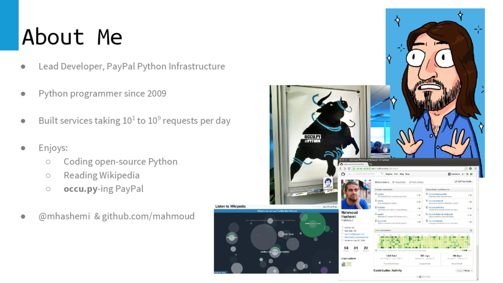 About Me ● Lead Developer, PayPal Python Infras...