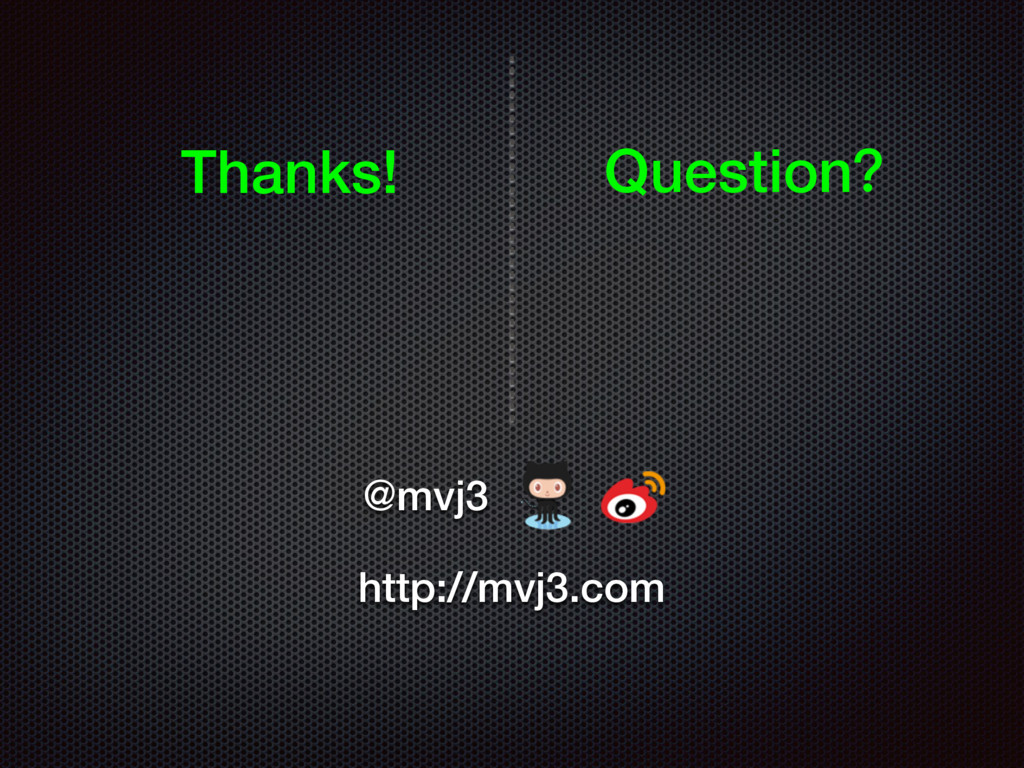 Thanks! QuestionҘ @mvj3 http://mvj3.com