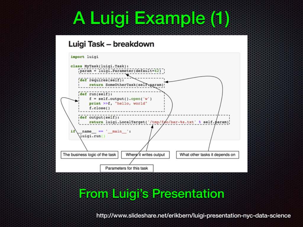 A Luigi Example (1) From Luigi's Presentation h...